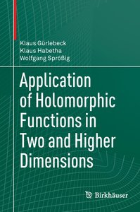 Application of Holomorphic Functions in Two and Higher Dimension