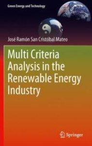 Multi Criteria Analysis in the Renewable Energy Industry