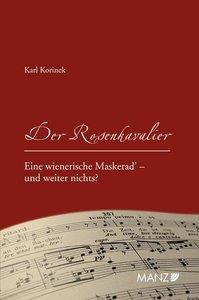 Der Rosenkavalier: Eine wienerische Maskerad' - und weiter nicht