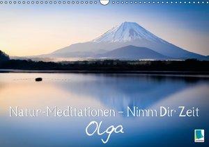 Natur-Meditationen - Nimm Dir Zeit Olga (Wandkalender 2016 DIN A