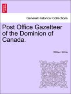 Post Office Gazetteer of the Dominion of Canada.