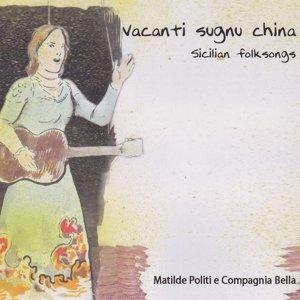Vacanti sugnu china-Sicilian Folksongs