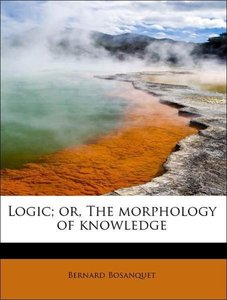 Logic; or, The morphology of knowledge