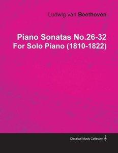 Piano Sonatas No.26-32 by Ludwig Van Beethoven for Solo Piano (1