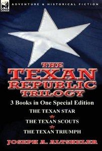 The Texan Republic Trilogy