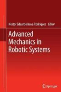 Advanced Mechanics in Robotic Systems