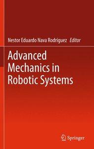 Advanced Mechanics in Robotic Systems