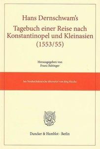 Hans Dernschwam's Tagebuch einer Reise nach Konstantinopel und K