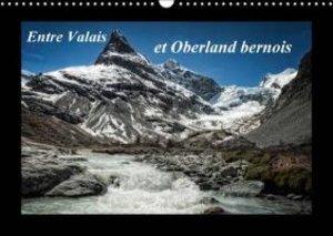 Entre Valais et Oberland bernois (Calendrier mural 2015 DIN A3 h