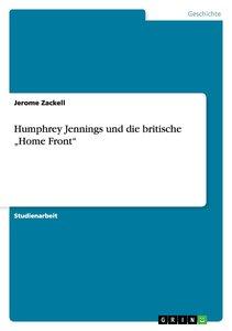 """Humphrey Jennings und die britische """"Home Front"""""""
