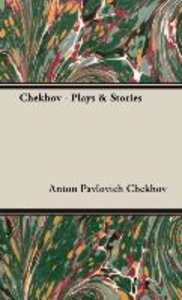 Chekhov - Plays & Stories