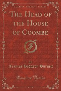 The Head of the House of Coombe (Classic Reprint)