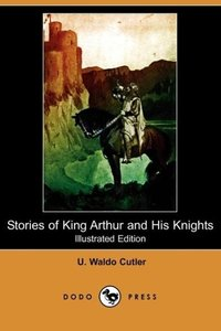 Stories of King Arthur and His Knights (Illustrated Edition) (Do