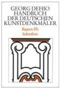 Bayern 3. Schwaben. Handbuch der Deutschen Kunstdenkmäler