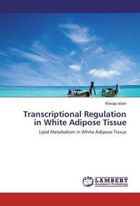 Transcriptional Regulation in White Adipose Tissue