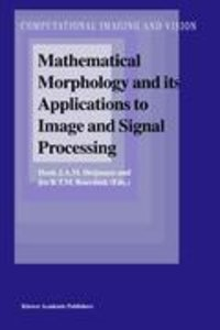 Mathematical Morphology and its Applications to Image and Signal