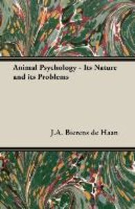 Animal Psychology - Its Nature and Its Problems