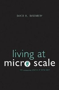 Living at Micro Scale: The Unexpected Physics of Being Small