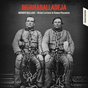 Murhaballadeja-Murder Ballads