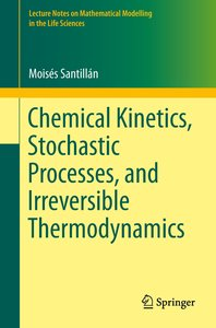 Chemical Kinetics, Stochastic Processes, and Irreversible Thermo