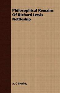 Philosophical Remains Of Richard Lewis Nettleship