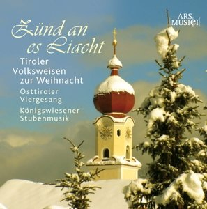 Zünd an es Liacht-Tiroler Volksweisen
