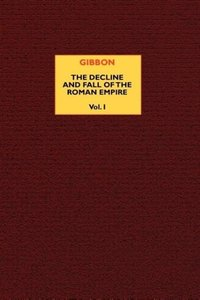 The Decline and Fall of the Roman Empire (vol. 1)