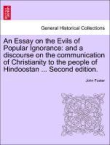 An Essay on the Evils of Popular Ignorance: and a discourse on t