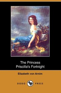 The Princess Priscilla's Fortnight (Dodo Press)