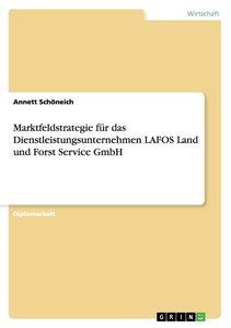 Marktfeldstrategie für das Dienstleistungsunternehmen LAFOS Land