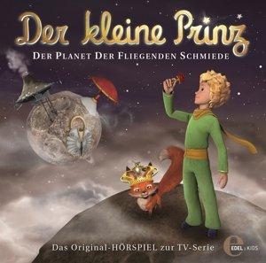 """Der kleine Prinz 15. """"Der Planet der fliegenden Schmiede"""""""