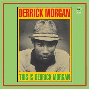 This Is Derrick Morgan