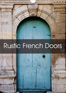 Rustic French Doors (Wall Calendar 2015 DIN A4 Portrait)