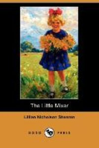 The Little Mixer (Dodo Press)