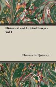 Historical and Critical Essays - Vol I