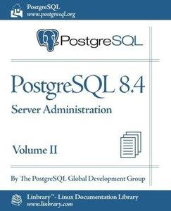PostgreSQL 8.4 Official Documentation - Volume II. Server Admini