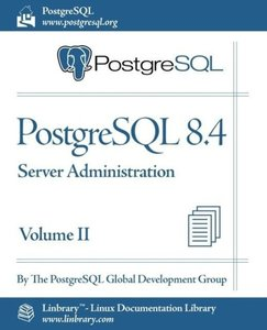 PostgreSQL 8.4 Official Documentation - Volume II. Server Admini
