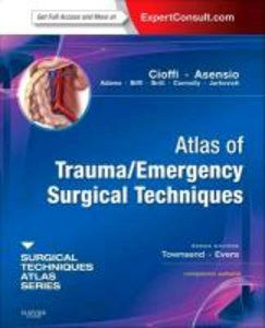 Atlas of Trauma/Emergency Surgical Techniques: A Volume in the S