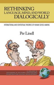 Rethinking Language, Mind, and World Dialogically (HC)