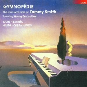 Gymnopedie The classical side of Tommy Smith