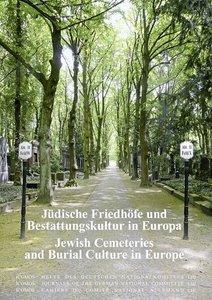 Jüdische Friedhöfe und Bestattungskultur in Europa / Jewish Ceme