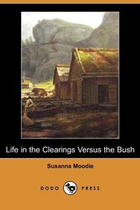 Life in the Clearings Versus the Bush (Dodo Press)