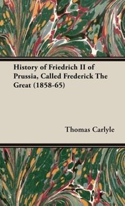 History of Friedrich II of Prussia, Called Frederick The Great (