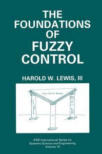 The Foundations of Fuzzy Control