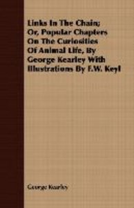 Links In The Chain; Or, Popular Chapters On The Curiosities Of A