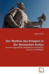 Der Mythos des Kriegers in der Russischen Kultur