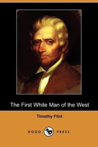 The First White Man of the West; Or, the Life and Exploits of Co