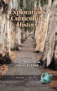 Explorations in Curriculum History (HC)