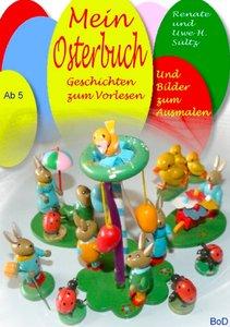 Mein Osterbuch - Geschichten zum Vorlesen und Bilder zum Ausmale