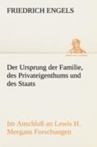 Der Ursprung der Familie, des Privateigenthums und des Staats